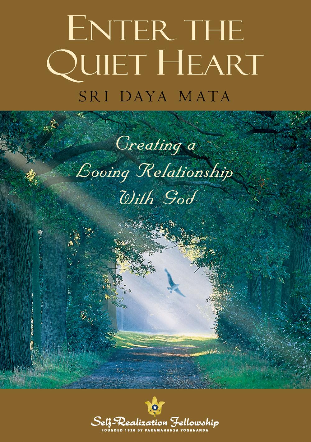 Enter the Quiet Heart, Self-Realization Fellowship, Sri Daya Mata